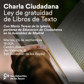 Cs San Sebastián de los Reyes organiza un encuentro con la comunidad educativa para dar a conocer la Ley de Gratuidad de Libros de Texto