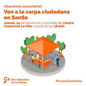 Carpa Ciudadana Ciudadanos San Sebastián de los Reyes Centro Comercial La Viña